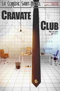 Affiche Cravate Club - La Comédie Saint-Michel