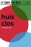 Affiche Huis-Clos - La Comédie Saint-Michel