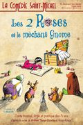 Affiche Les 2 roses et le méchant gnome- La Comédie Saint-Michel