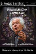 Affiche De la Résurrection à Notre-Dame - La Comédie Saint-Michel