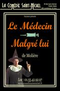 Affiche Le Médecin Malgré Lui - La Comédie Saint-Michel
