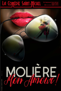 Affiche Molière, mon Amour - La Comédie Saint-Michel