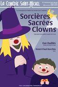 Affiche Sorcières Sacrées Clown - La Comédie Saint-Michel