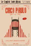 Affiche Circo Pirulo - La Comédie Saint-Michel