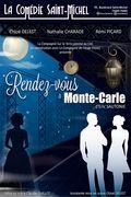 Affiche Rendez-vous à Monte Carle - La Comédie Saint-Michel