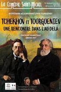 Affiche Tchekhov et Tourgueniev, une rencontre dans l'au-delà - La Comédie Saint-Michel