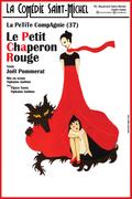 Affiche Le Petit Chaperon Rouge - La Comédie Saint-Michel
