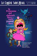 Affiche La Princesse qui Chantait Faux - La Comédie Saint-Michel