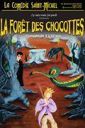 Affiche La Forêt des Chocottes- La Comédie Saint-Michel